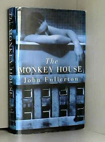 Monkey House By John Fullerton
