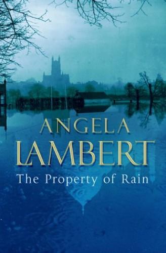The Property of Rain By Angela Lambert