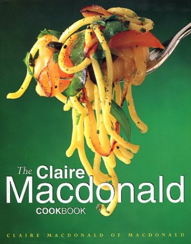 The Claire Macdonald Cookbook By Baroness Claire Macdonald
