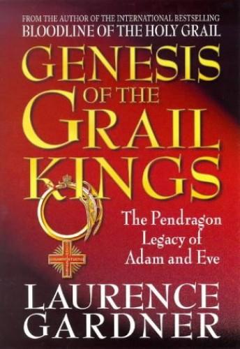 Genesis of the Grail Kings by Laurence Gardner