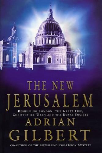 The New Jerusalem By Adrian D. Gilbert