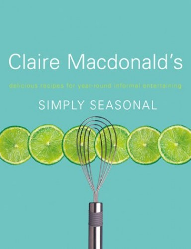Simply Seasonal by Baroness Claire Macdonald