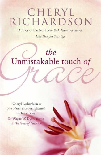 The Unmistakable Touch Of Grace By Cheryl Richardson