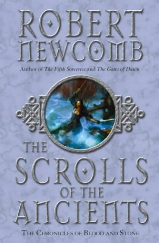 SCROLLS OF THE ANCIENTS_ THE By Robert Newcomb