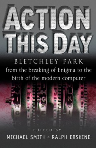 Action This Day By Edited by Michael Smith