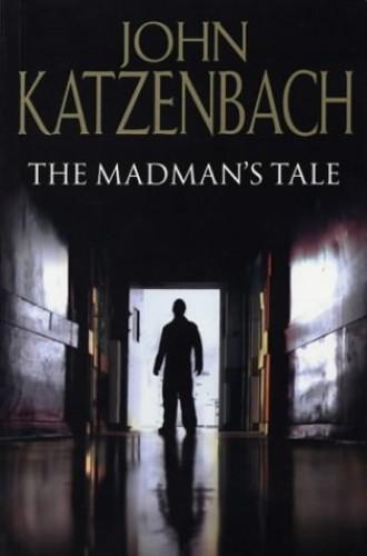The Mad Man's Tale By John Katzenbach