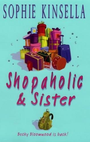 Shopaholic & Sister: (Shopaholic Book 4) By Sophie Kinsella