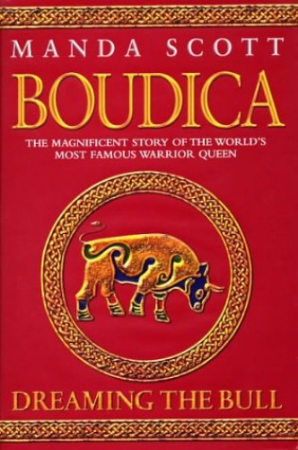 Boudica: Dreaming the Bull by Manda Scott