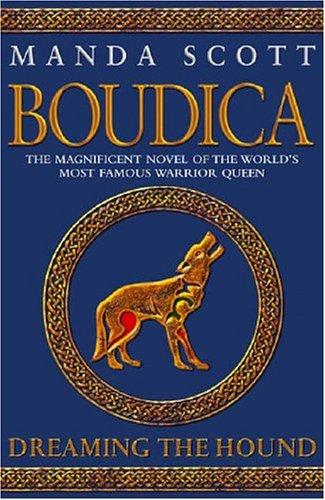 Boudica: Dreaming the Hound by Manda Scott