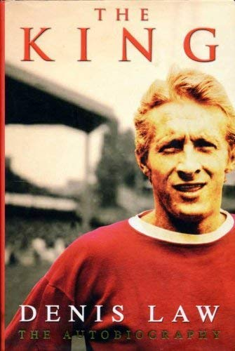 The King : The Autobiography By Denis Law