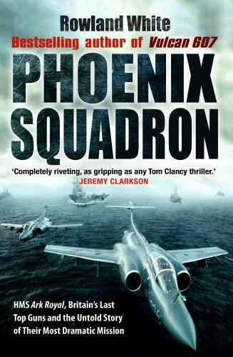 Phoenix Squadron By Rowland White