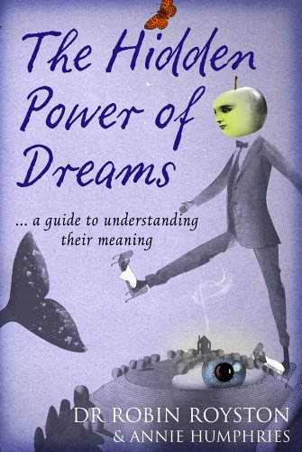 The Hidden Power of Dreams By Dr. Robin Royston