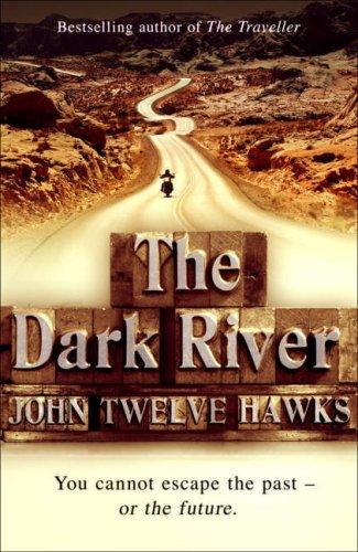 Dark River By John Twelve Hawks