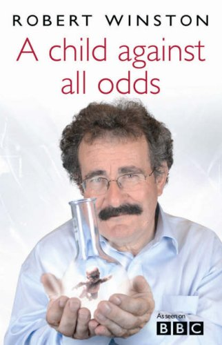 A Child Against All Odds By Robert Winston