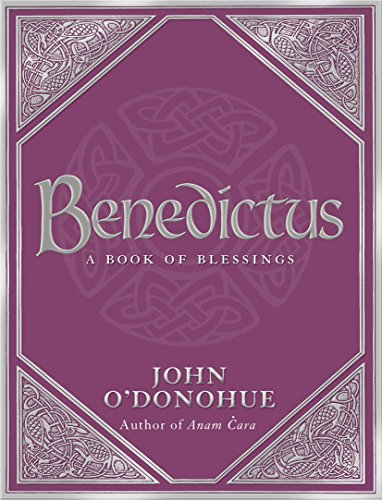 Benedictus: A Book Of Blessings by John O'Donohue, Ph.D.