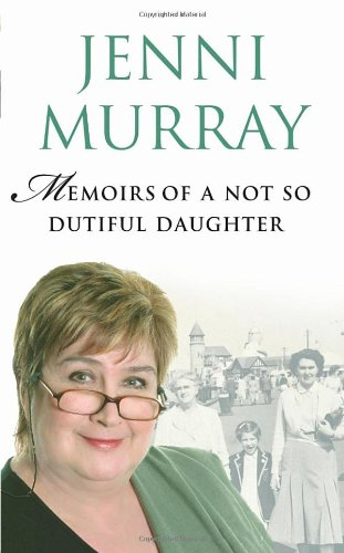 Memoirs Of A Not So Dutiful Daughter By Jenni Murray