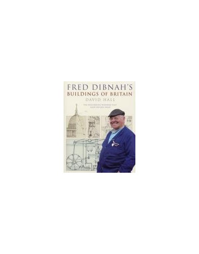 Fred Dibnah's Buildings of Britain By David Hall