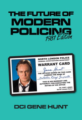 The Future Of Modern Policing By Gene Hunt