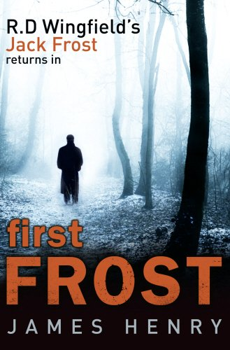 First Frost: DI Jack Frost Series 1 by James Henry
