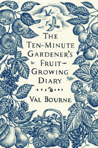 The Ten-Minute Gardener's Fruit-Growing Diary By Val Bourne