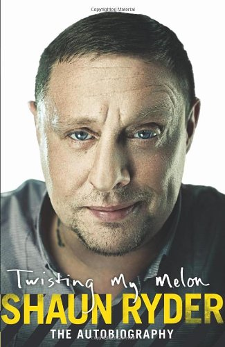 Twisting My Melon by Shaun Ryder