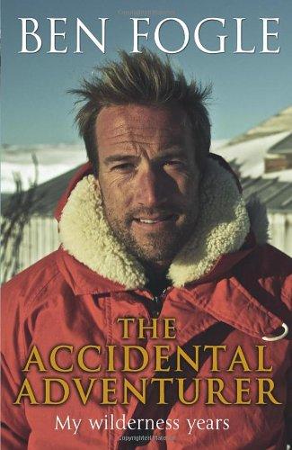 The Accidental Adventurer by Ben Fogle