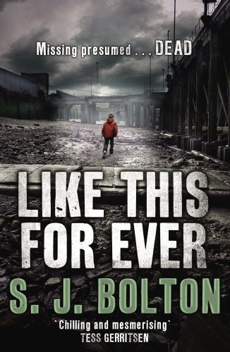 Like This, For Ever: Lacey Flint Series, Book 3 By Sharon Bolton