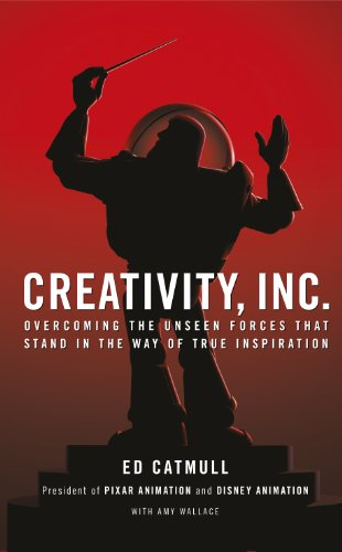 Creativity, Inc.: Overcoming the Unseen Forces That Stand in the Way of True Inspiration By Ed Catmull (President of Pixar and Disney Animation)