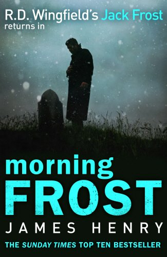 Morning Frost: (DI Jack Frost 3) by James Henry