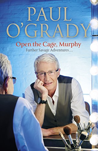 Open the Cage, Murphy!: v. 4 by Paul O'Grady