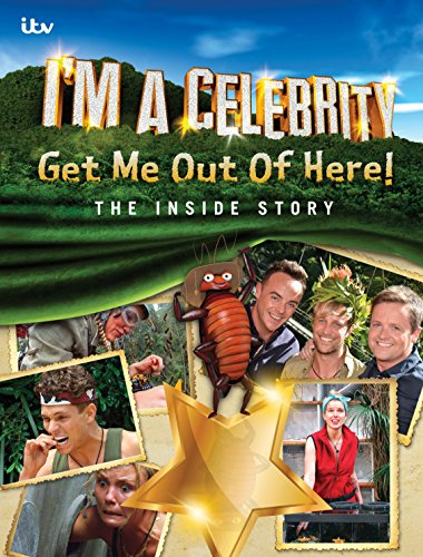 I'm A Celebrity Get Me Out of Here! The Inside Story by Mark Busk-Cowley