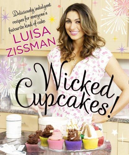 Wicked Cupcakes! By Luisa Zissman