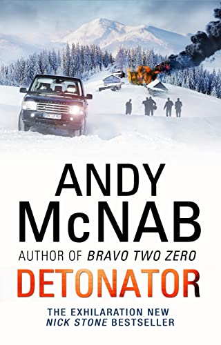 Detonator: (Nick Stone Thriller 17) By Andy McNab