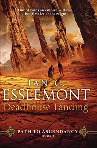 Deadhouse Landing: Path to Ascendancy Book 2 by Ian Cameron Esslemont