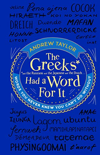 The Greeks Had a Word For It By Andrew Taylor