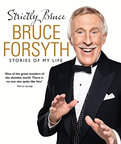 Strictly Bruce: Stories of My Life by Bruce Forsyth