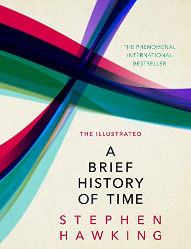 The Illustrated Brief History Of Time By Stephen Hawking (University of Cambridge)