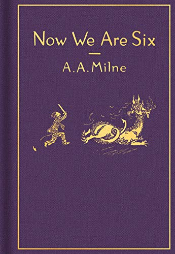 Now We Are Six: Classic Gift Edition By A. A. Milne