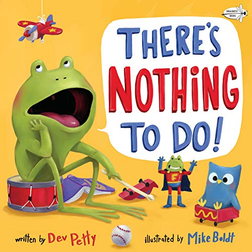 There's Nothing To Do! von Dev Petty
