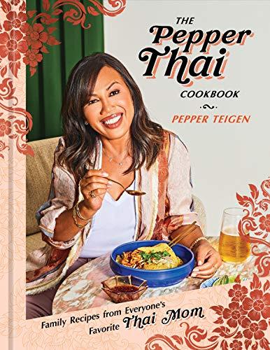 The Pepper Thai Cookbook By Pepper Teigen