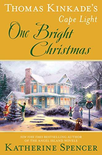 Thomas Kinkade's Cape Light: One Bright Christmas By Katherine Spencer