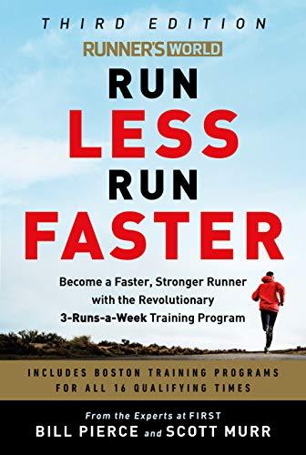 Runner's World Run Less, Run Faster By Bill Pierce