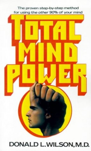 Total Mind Power By Donald L Wilson