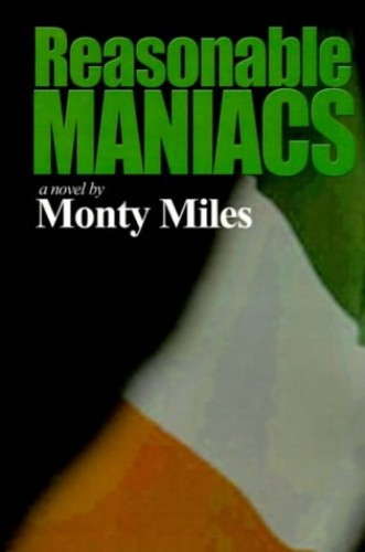 Reasonable Maniacs By Monty Miles