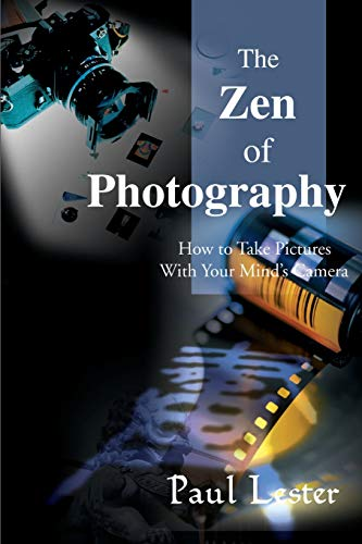 The Zen of Photography By Paul Martin Lester (California State University Fullerton USA)
