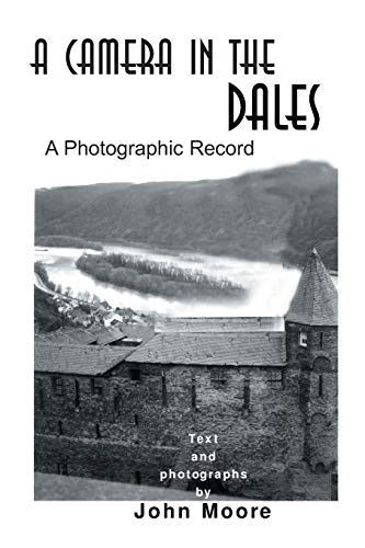 A Camera in the Dales By John Moore