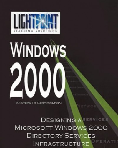 Designing a Microsoft Windows 2000 Directory Services Infrastructure By Nina Gettler