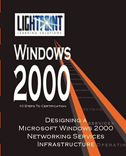 Designing a Microsoft Windows 2000 Networking Services Infrastructure By Iuniverse Com