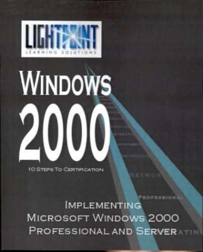 Implementing Microsoft Windows 2000 Professional and Server By Iuniverse Com