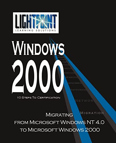 Migrating from Microsoft Windows NT 4.0 to Microsoft Windows 2000 By Iuniverse Com